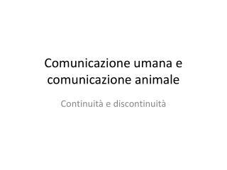 Comunicazione umana e comunicazione animale