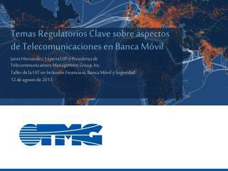 Temas Regulatorios  Clave  sobre aspectos de  Telecomunicaciones en Banca M�vil