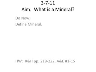 3-7-11 Aim:  What is a Mineral?