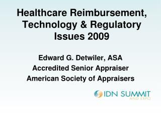 Healthcare Reimbursement, Technology & Regulatory Issues 2009