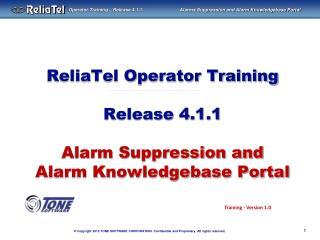 ReliaTel Operator Training Release 4.1.1 Alarm Suppression and Alarm Knowledgebase Portal