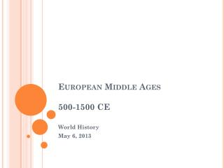 European Middle Ages 500-1500 CE