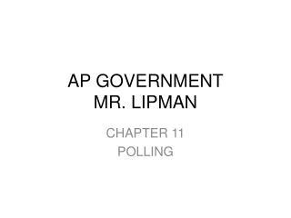 AP GOVERNMENT MR. LIPMAN