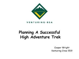 Planning A Successful  High Adventure Trek