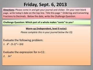 Friday, Sept. 6,  2013