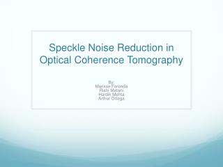 Speckle Noise Reduction in Optical Coherence Tomography