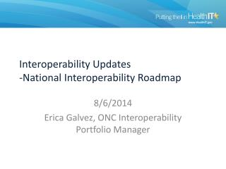 Interoperability Updates -National Interoperability Roadmap
