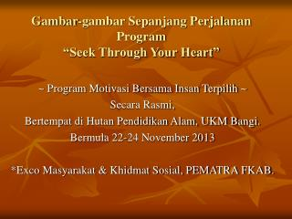 "Gambar-gambar Sepanjang Perjalanan Program  ""Seek Through Your Heart"""