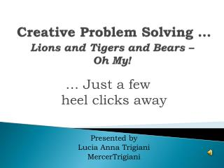 Creative Problem Solving   Lions and Tigers and Bears    Oh My