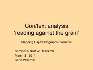Con/text analysis 'reading against the grain'