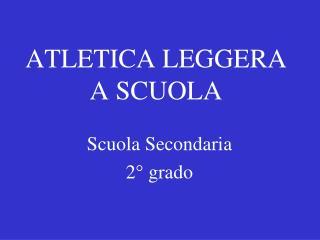 ATLETICA LEGGERA A SCUOLA