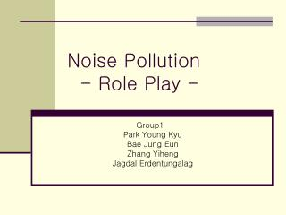 Noise Pollution   - Role Play -