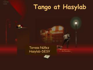 Tango at Hasylab