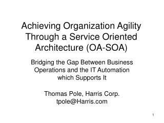 Achieving Organization Agility Through a Service Oriented Architecture (OA-SOA)