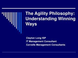 The Agility Philosophy: Understanding Winning Ways