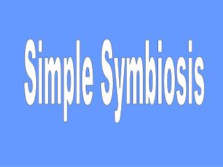Simple Symbiosis