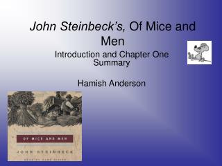John Steinbeck's,  Of Mice and Men
