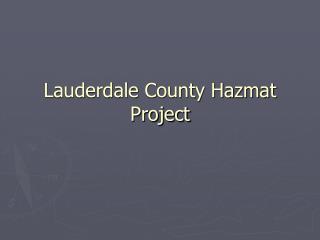 Lauderdale County Hazmat Project