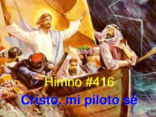 Himno #416 Cristo, mi piloto sé