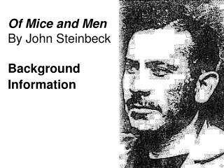 Of Mice and Men By John Steinbeck Background  Information