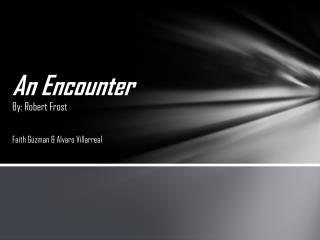 An Encounter