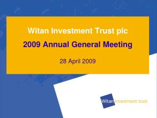 Witan Investment Trust plc 2009 Annual General Meeting 28 April 2009