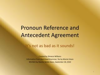 Pronoun Reference and Antecedent Agreement