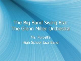 The Big Band Swing Era: The Glenn Miller Orchestra