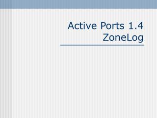 Active Ports 1.4 ZoneLog