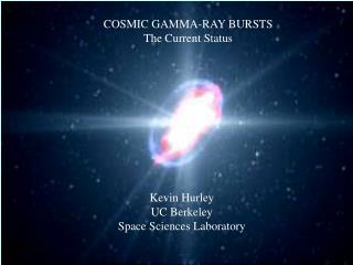 COSMIC GAMMA-RAY BURSTS The Current Status
