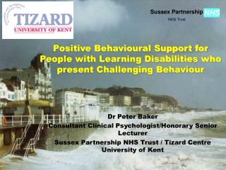 Positive Behavioural Support for People with Learning Disabilities who present Challenging Behaviour