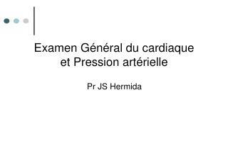 Examen Général du cardiaque et Pression artérielle