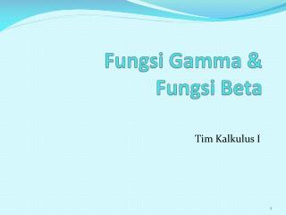 Fungsi  Gamma &  Fungsi  Beta
