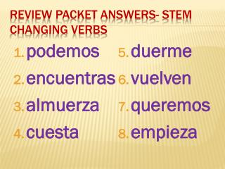 Review Packet Answers- Stem Changing Verbs