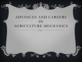 Advances and Careers  in  Agriculture Mechanics