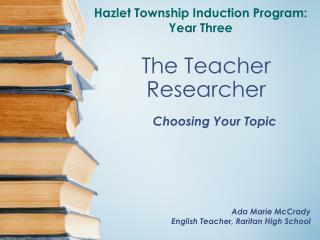 The Teacher Researcher