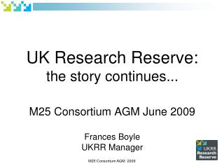 M25 Consortium AGM  2009