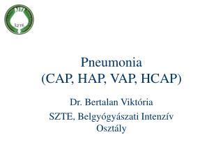 Pneumonia (CAP, HAP, VAP, HCAP)