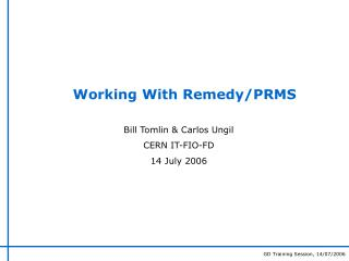 Working With Remedy/PRMS