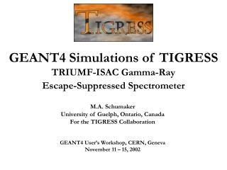GEANT4 Simulations of TIGRESS