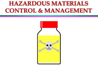 HAZARDOUS MATERIALS CONTROL & MANAGEMENT