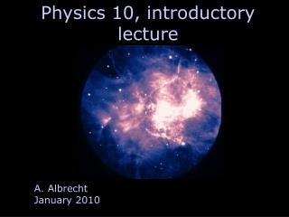 Physics 10, introductory lecture
