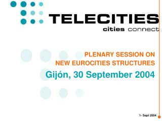 PLENARY SESSION ON  NEW EUROCITIES STRUCTURES  Gijón, 30 September 2004