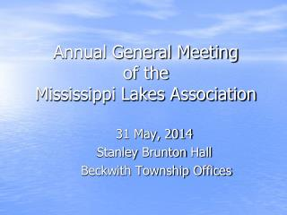 Annual General Meeting of the Mississippi Lakes Association