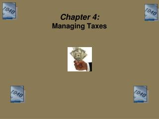 Chapter 4:  Managing Taxes