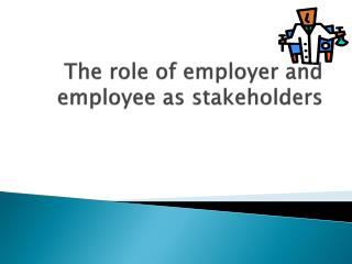 The role of employer and employee as stakeholders