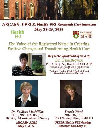 Key Note Speaker-May 22 & 23 Dr. Gina Browne Ph.D., Reg. N.,  Hon.LL.D , FCAHS