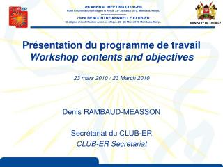 Denis RAMBAUD-MEASSON Secrétariat du CLUB-ER  CLUB-ER Secretariat