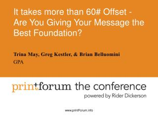 It takes more than 60 Offset - Are You Giving Your Message the Best Foundation