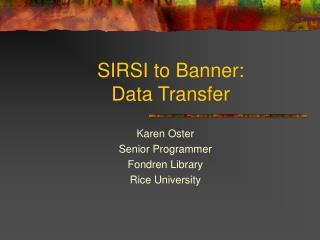 SIRSI to Banner:  Data Transfer